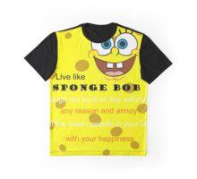 Live like Spongebob Graphic T-Shirt