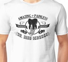 Amazing and Painless Surgeon Dentist dr king schultz Unisex T-Shirt
