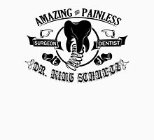 Amazing and Painless Surgeon Dentist dr king schultz Unisex T-Shirt