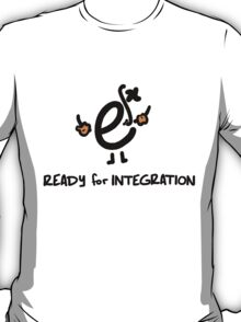 Ready For Integration T-Shirt