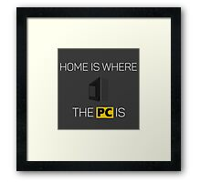 Home is where the PC is - Light Framed Print