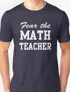 Fear the Math Teacher T-Shirt