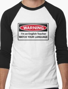 Warning. I'm an English teacher. Watch your language  Men's Baseball ¾ T-Shirt