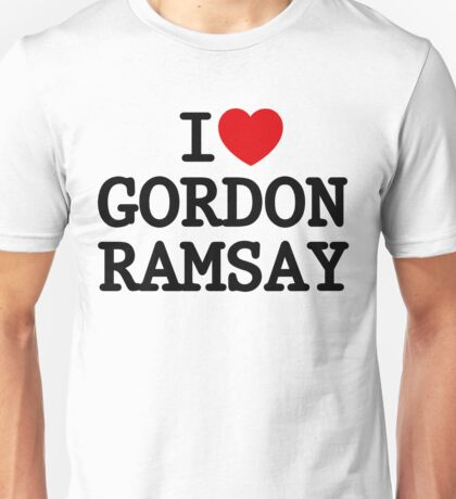 I Heart Gordon Ramsay Unisex T-Shirt