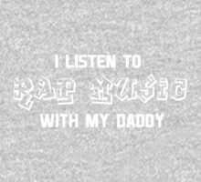 I listen to rap music with my daddy One Piece - Long Sleeve