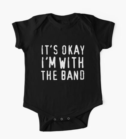 It's okay I'm with the band One Piece - Short Sleeve