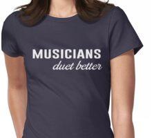 Musicians Duet Better Womens Fitted T-Shirt