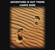 Adventure Is Out There – Carpe Diem (Sieze The Day) by Neerav Bhatt