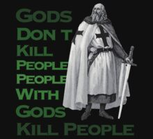 Gods Don't Kill People by apeshirt
