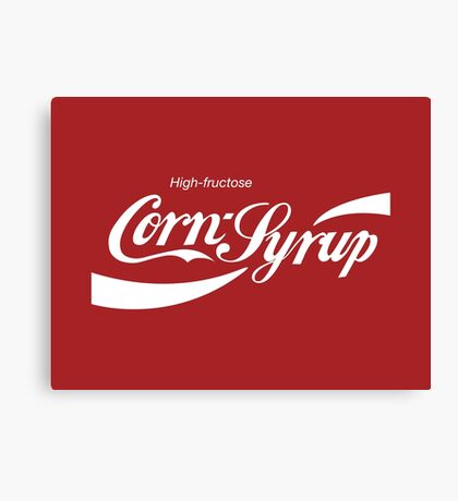 High Fructose Corn Syrup Canvas Print