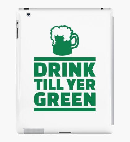 Drink till yer green beer iPad Case/Skin