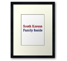 South Korean Family Inside  Framed Print