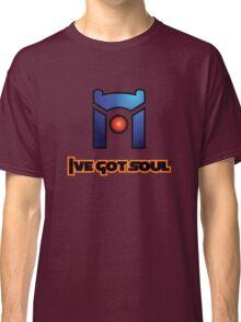 I've Got Soul Classic T-Shirt