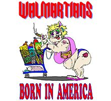 Walmartians Born In USA Photographic Print