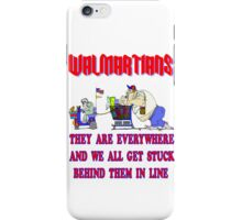 Walmartians Stuck in our checkout line iPhone Case/Skin