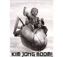 Fear the wrath of Kim Jung Un Photographic Print
