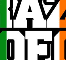 CRAZY MOFOS IRISH FLAG Sticker
