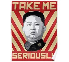 Kim Jung Un wants your respect. Poster