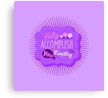 Fully Accomplish Your Ministry (Violet) Canvas Print