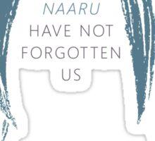 The Naaru Have Not Forgotten Us Sticker