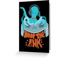 Drop the Ink! (Complementary) Greeting Card
