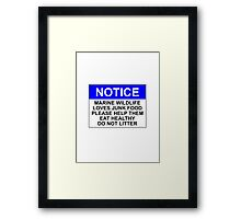 NOTICE: MARINE WILDLIFE LOVES JUNK FOOD, PLEASE HELP THEM EAT HEALTHY, DO NOT LITTER Framed Print