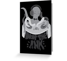 Drop the Ink! (Achromatic) Greeting Card