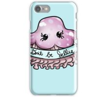 Jellyfish - Don't be Jellie iPhone Case/Skin