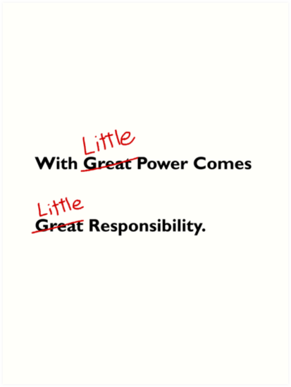 With little power comes little responsibility by JohanHoyt