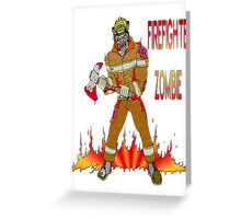 Firefighter Zombie Greeting Card