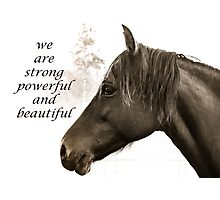 We are Strong, Powerful and Beautiful Photographic Print