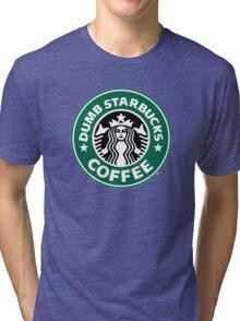 Dumb Starbucks Collector Items Tri-blend T-Shirt