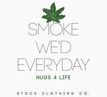 Smoke We'd Everyday by Mattiotack