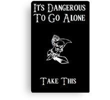 Dangerous To Go Alone Canvas Print