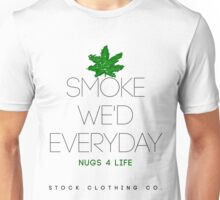 Smoke We'd Everyday Unisex T-Shirt