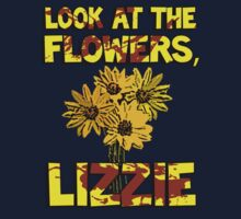Look At The Flowers, Lizzie #3 T-Shirt