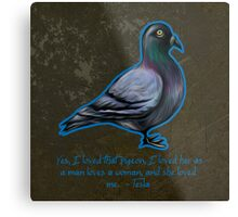 Nikola Tesla's Pigeon Metal Print
