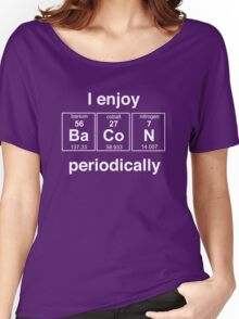 I enjoy bacon periodically Women's Relaxed Fit T-Shirt