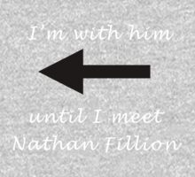I'm with him until I meet Nathan Fillion One Piece - Long Sleeve