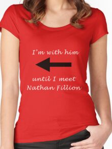 I'm with him until I meet Nathan Fillion Women's Fitted Scoop T-Shirt