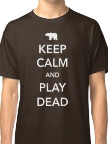 Bear. Keep calm and play dead Classic T-Shirt