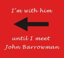 I'm with him until I meet John Barrowman Kids Clothes