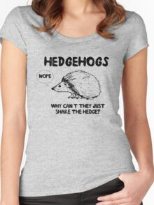 Hedgehogs. Why can't they share the hedge? No Women's Fitted Scoop T-Shirt