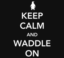Penguin. Keep calm and waddle on Baby Tee