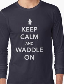 Penguin. Keep calm and waddle on Long Sleeve T-Shirt