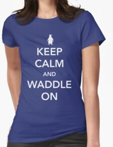 Penguin. Keep calm and waddle on Womens Fitted T-Shirt