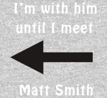 I'm with him until I meet Matt Smith One Piece - Long Sleeve