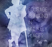 Tolkien Quote - Courage Is Found In Unlikely Places by Denise Giffin