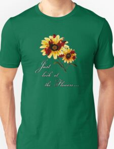 Look at the Flowers T-Shirt