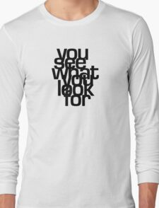 You See What You Look For - Black Long Sleeve T-Shirt